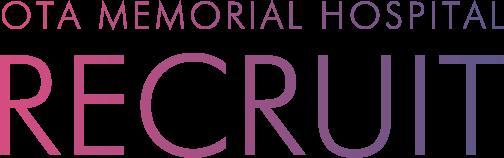 OTA MEMORIAL HOSPITAL RECRUIT